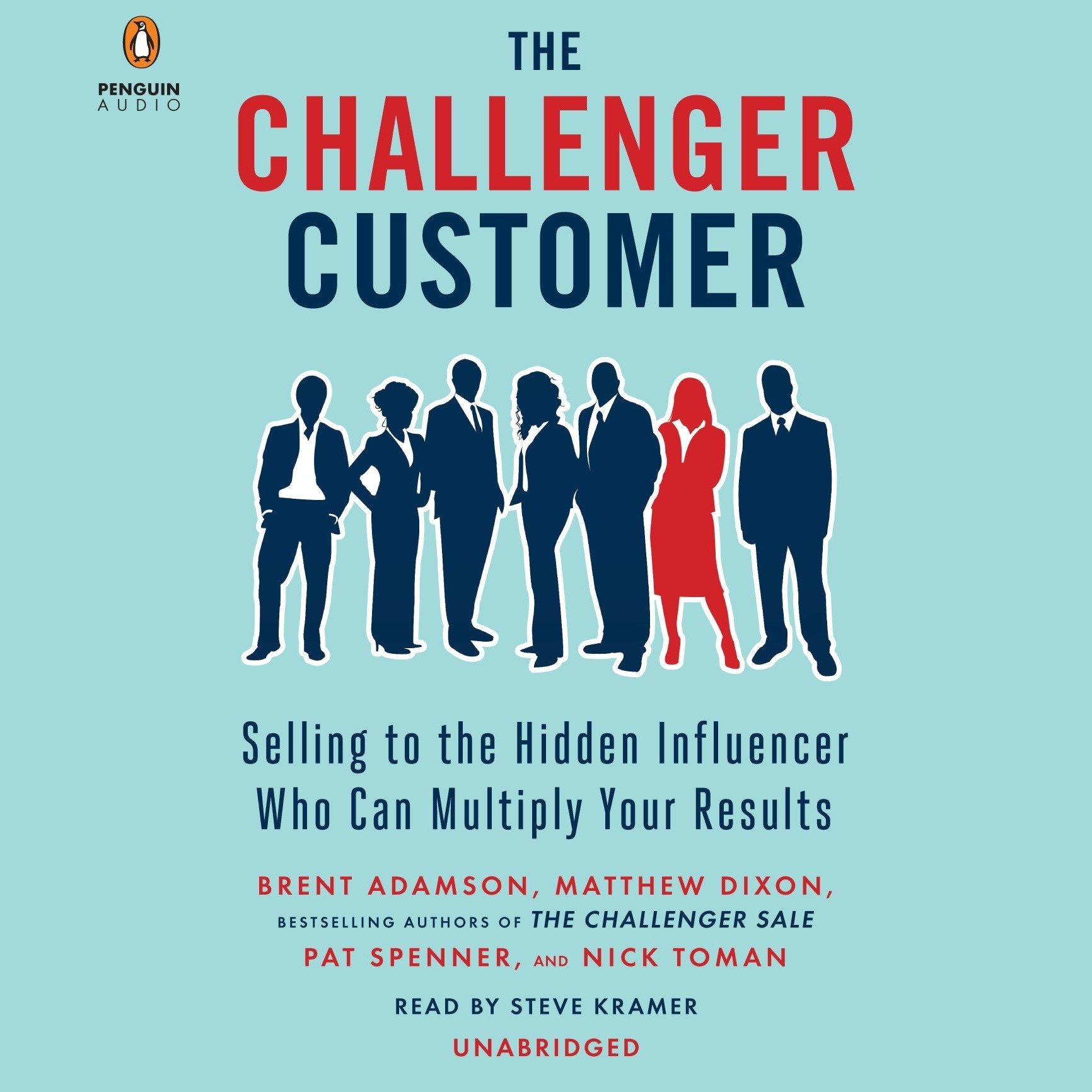 Printable The Challenger Customer: Selling to the Hidden Influencer Who Can Multiply Your Results Audiobook Cover Art