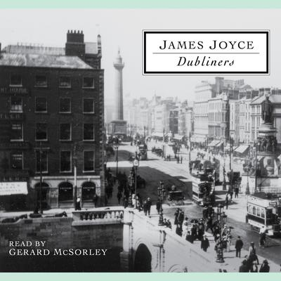 Dubliners: A Selection of Short Stories Audiobook, by James Joyce