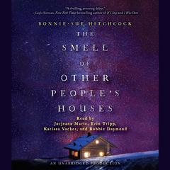 The Smell of Other Peoples Houses Audiobook, by Bonnie-Sue Hitchcock