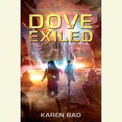 Dove Exiled Audiobook, by Karen Bao