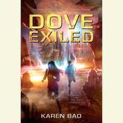 Dove Exiled, by Karen Bao