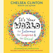 Its Your World: Get Informed, Get Inspired & Get Going! Audiobook, by Chelsea Clinton