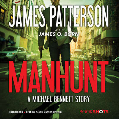 Manhunt: A Michael Bennett Story Audiobook, by James Patterson