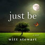 Just Be Audiobook, by Witt Stewart