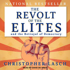 The Revolt of the Elites and the Betrayal of Democracy Audiobook, by Christopher Lasch