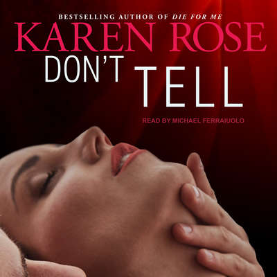 Dont Tell Audiobook, by Karen Rose
