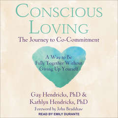 Conscious Loving: The Journey to Co-Commitment Audiobook, by Kathlyn Hendricks