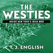 The Westies: Inside New Yorks Irish Mob Audiobook, by T. J. English