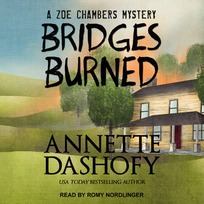 Bridges Burned Audiobook, by Annette Dashofy