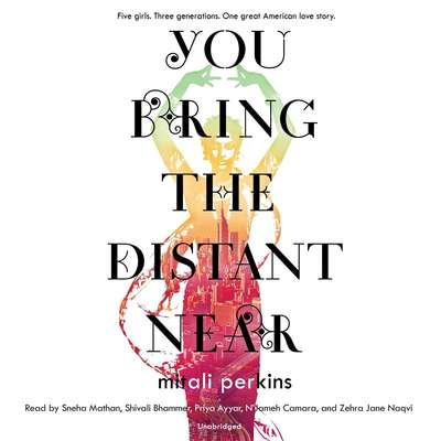 You Bring the Distant Near Audiobook, by Mitali Perkins