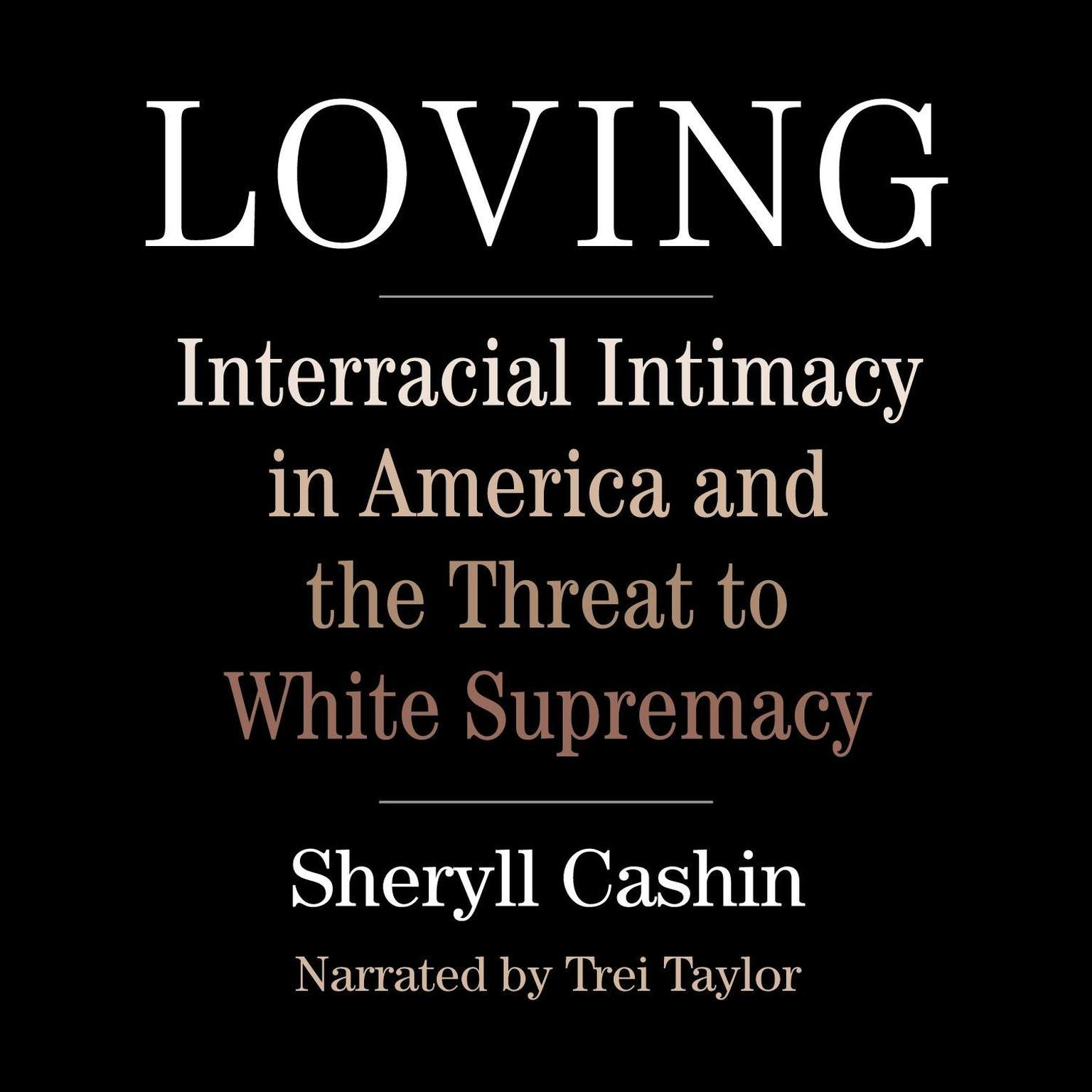 Printable Loving: Interracial Intimacy in America and the Threat to White Supremacy Audiobook Cover Art