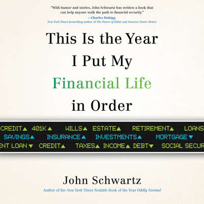 This is the Year I Put My Financial Life in Order Audiobook, by John Schwartz