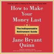 How to Make Your Money Last: The Indispensable Retirement Guide Audiobook, by Jane Bryant Quinn
