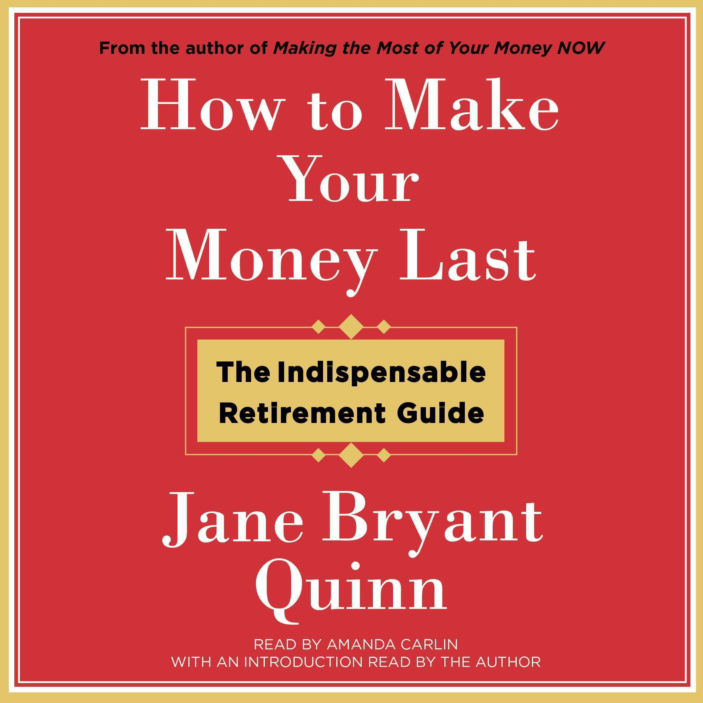Printable How to Make Your Money Last: The Indispensable Retirement Guide Audiobook Cover Art
