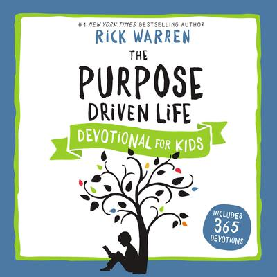 The Purpose Driven Life Devotional for Kids Audiobook, by Rick Warren