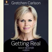 Getting Real Audiobook, by Gretchen Carlson