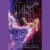 Their Fractured Light Audiobook, by Amie Kaufman, Meagan Spooner