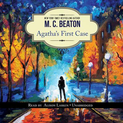 Agatha's First Case: An Agatha Raisin Short Story Audiobook, by M. C. Beaton