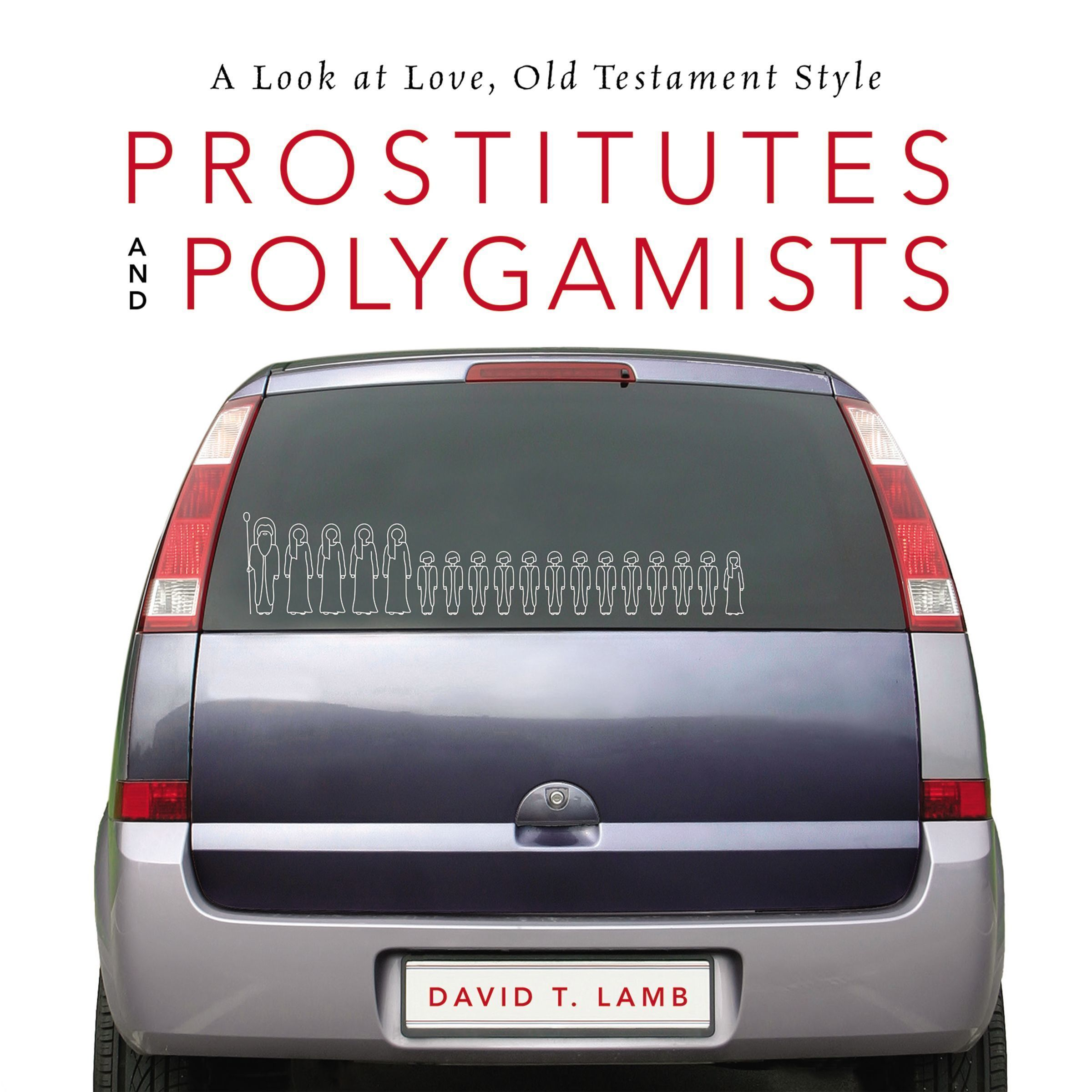Printable Prostitutes and Polygamists: A Look at Love, Old Testament Style Audiobook Cover Art