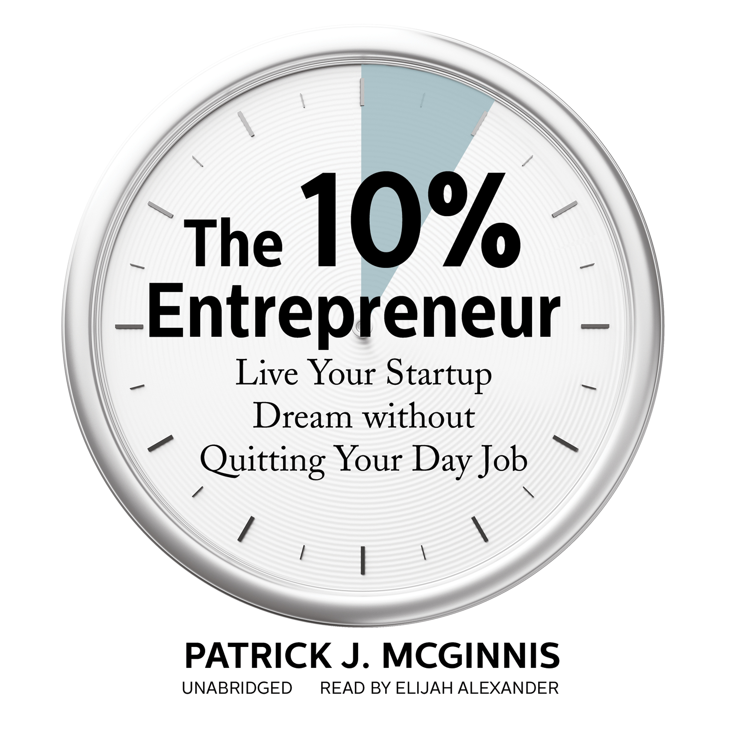 Printable The 10% Entrepreneur: Live Your Startup Dream without Quitting Your Day Job Audiobook Cover Art