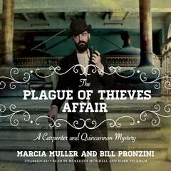 The Plague of Thieves Affair: A Carpenter and Quincannon Mystery Audiobook, by Bill Pronzini, Marcia Muller