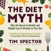 The Diet Myth: Why the Secret to Health and Weight Loss Is Already in Your Gut Audiobook, by Tim Spector