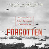 Forgotten: The Untold Story of D-Day's Black Heroes, at Home and at War Audiobook, by Linda Hervieux