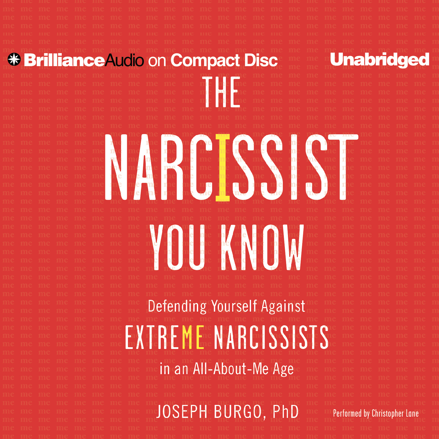Printable The Narcissist You Know: Defending Yourself Against Extreme Narcissists in an All-About-Me Age Audiobook Cover Art