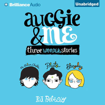 Auggie & Me: Three Wonder Stories Audiobook, by