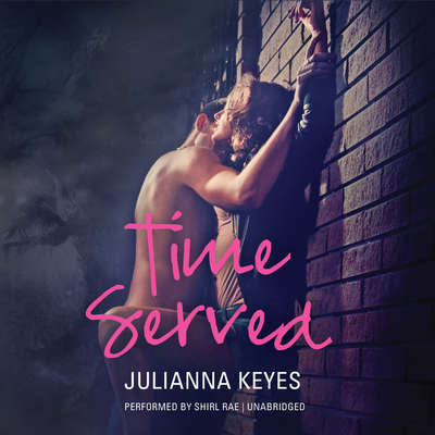 Time Served Audiobook, by Julianna Keyes