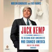 Jack Kemp: The Bleeding-Heart Conservative Who Changed America, by Fred Barnes, Morton Kondracke