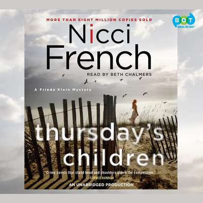 Thursdays Children: A Frieda Klein Mystery Audiobook, by Nicci French