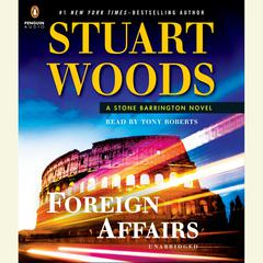 Foreign Affairs Audiobook, by Stuart Woods, Tony Roberts