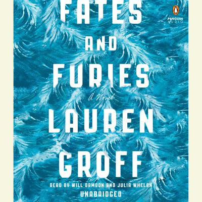 Fates and Furies: A Novel Audiobook, by Lauren Groff