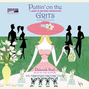 Puttin on the Grits: A Guide to Southern Entertaining Audiobook, by Deborah Ford