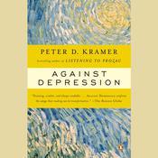 Against Depression Audiobook, by Peter D. Kramer