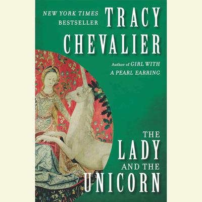 The Lady and the Unicorn Audiobook, by Tracy Chevalier