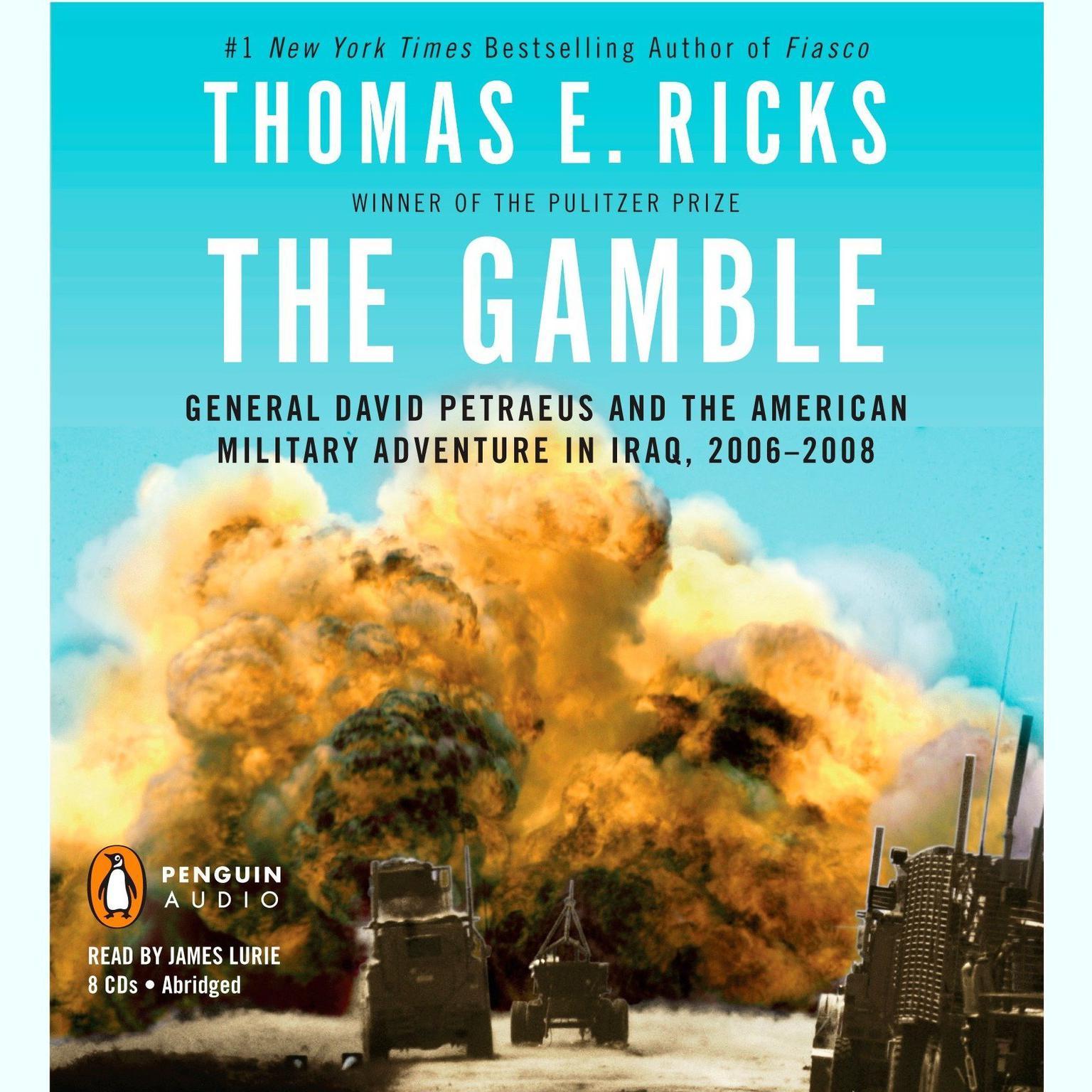 Printable The Gamble: General David Petraeus and the American Military Adventure in Iraq, 2006-2008 Audiobook Cover Art