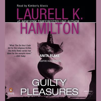 Guilty Pleasures: An Anita Blake, Vampire Hunter Novel Audiobook, by Laurell K. Hamilton