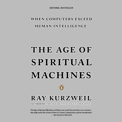 The Age of Spiritual Machines Audiobook, by