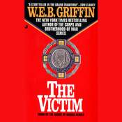 The Victim, by W. E. B. Griffin, W.E.B. Griffin
