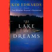 The Lake of Dreams: A Novel Audiobook, by Kim Edwards
