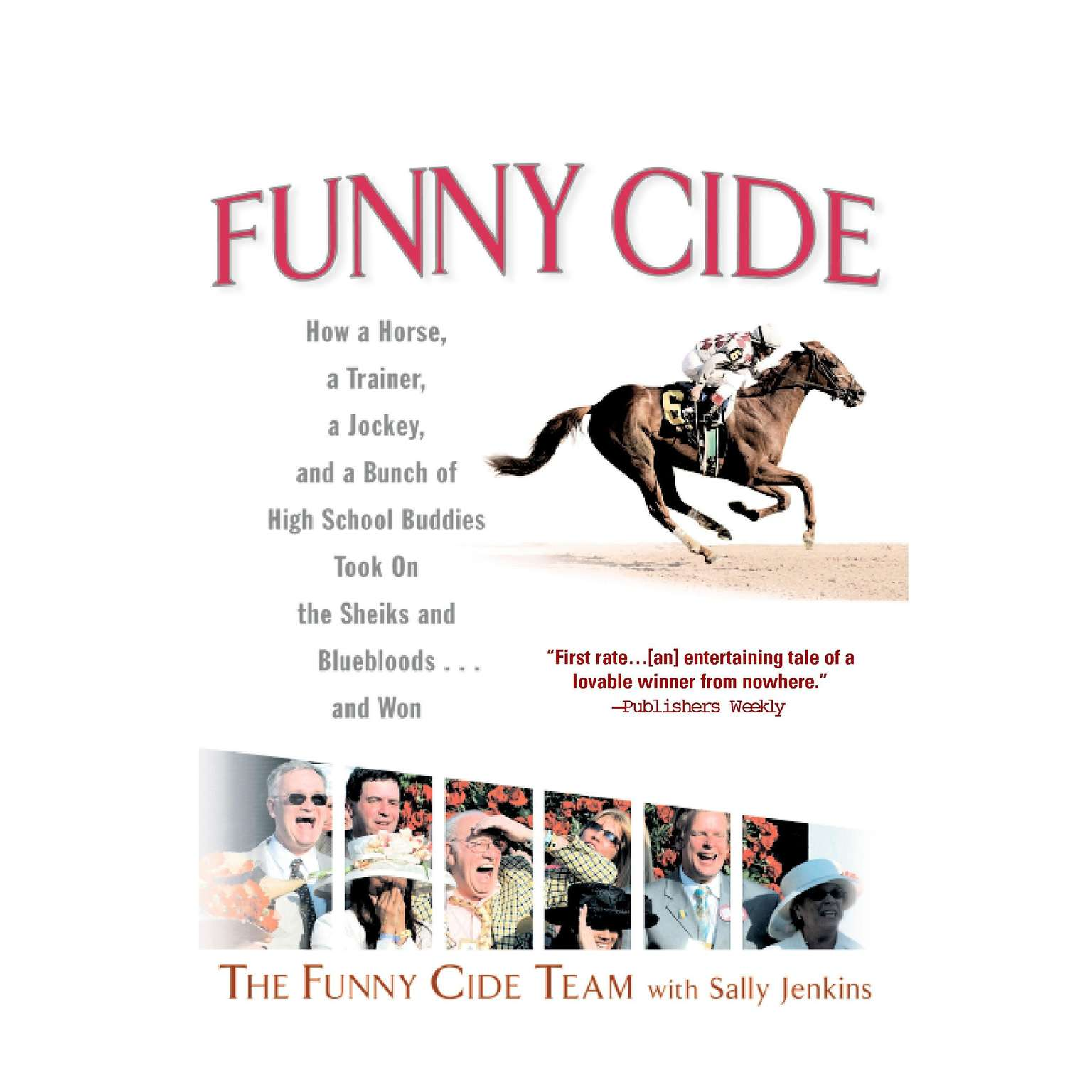 Funny Cide (Abridged): How a Horse, a Trainer, a Jockey, and a Bunch of High School Buddies Took on the Shieks and Bluebloods...and Won Audiobook, by Sally Jenkins