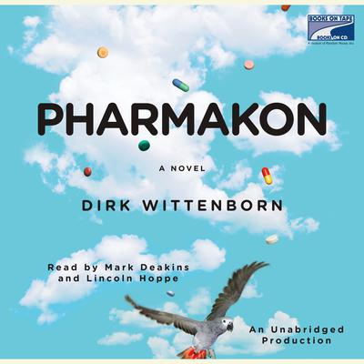 Pharmakon, or The Story of a Happy Family: A Novel Audiobook, by Dirk Wittenborn