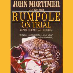 Rumpole on Trial: Selections Audiobook, by John Mortimer
