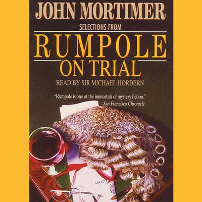 Rumpole on Trial: Selections Audiobook, by