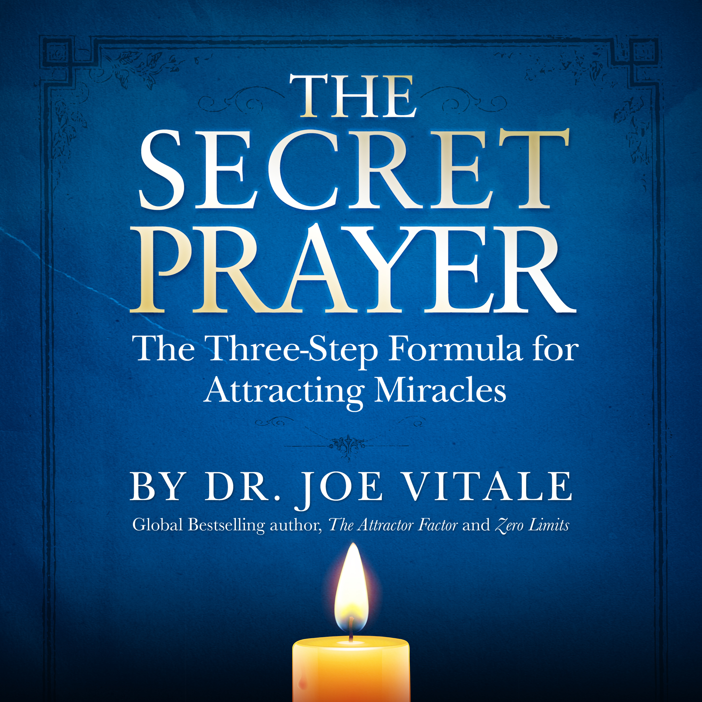 Printable The Secret Prayer: The Three-Step Formula for Attracting Miracles Audiobook Cover Art