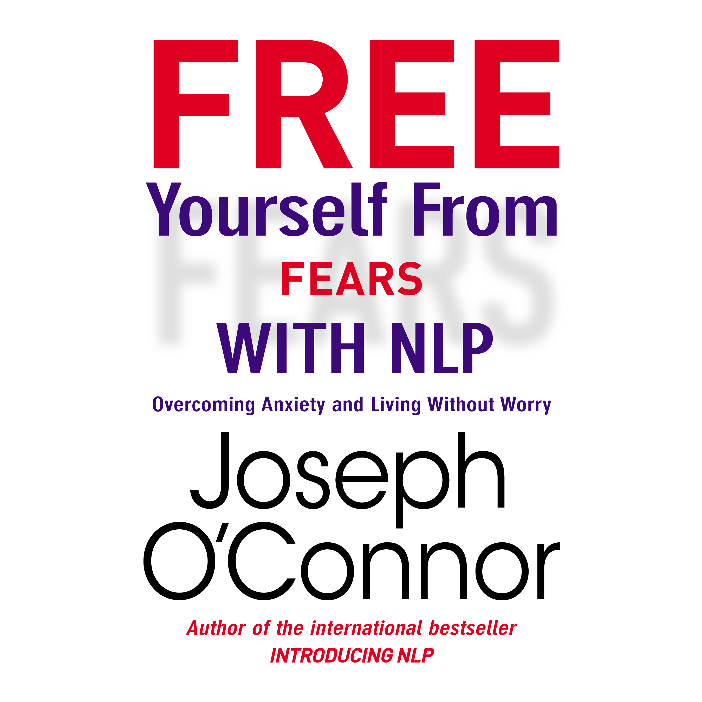 Printable Free Yourself from Fears : Overcoming Anxiety and Living without Worry Audiobook Cover Art