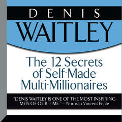 The 12 Secrets of Self-Made Multi-Millionaires Audiobook, by Denis Waitley