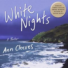 White Nights: A Thriller Audiobook, by Ann Cleeves